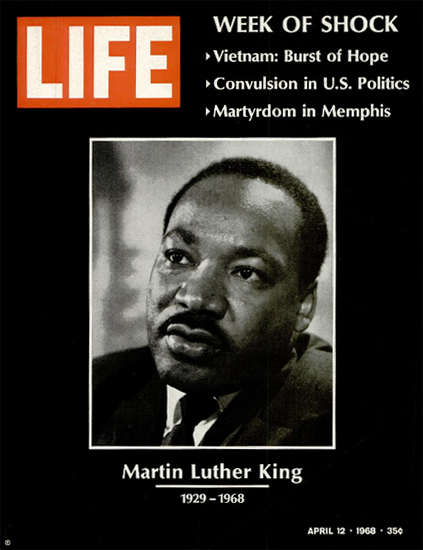 Martin Luther King Killed Memphis 12 Apr 1968 Copyright Life Magazine | Life Magazine BW Photo Covers 1936-1970