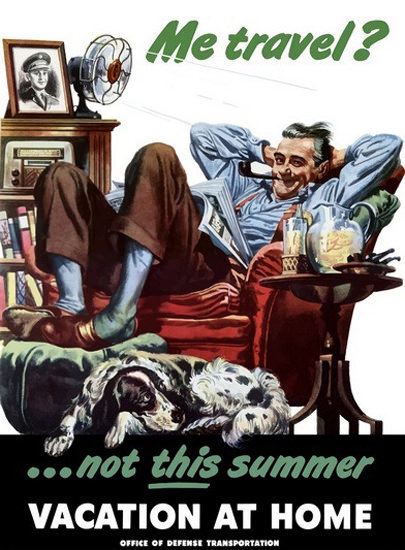 Me Travel Not This Summer Vacation At Home | Vintage War Propaganda Posters 1891-1970