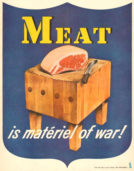 Meat Is Materiel Of War 1945 | Vintage War Propaganda Posters 1891-1970