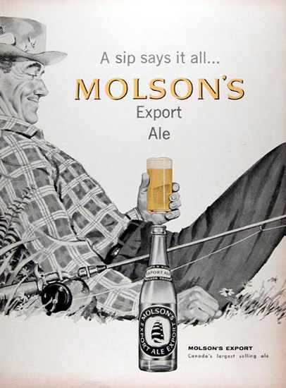 Molsons Export Ale 1958 Fisherman Sip Says It All | Sex Appeal Vintage Ads and Covers 1891-1970