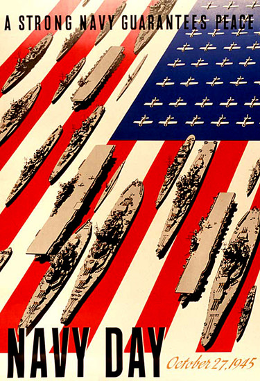 Navy Day 1945 A Strong Navy Guarantees Peace | Vintage War Propaganda Posters 1891-1970