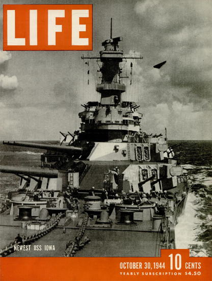 Newest USS Iowa 30 Oct 1944 Copyright Life Magazine | Life Magazine BW Photo Covers 1936-1970