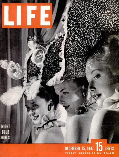 Night Club Girls 15 Dec 1947 Copyright Life Magazine | Life Magazine BW Photo Covers 1936-1970