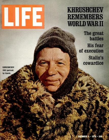 Nikita Khrushchev World War II 4 Dec 1970 Copyright Life Magazine | Life Magazine Color Photo Covers 1937-1970