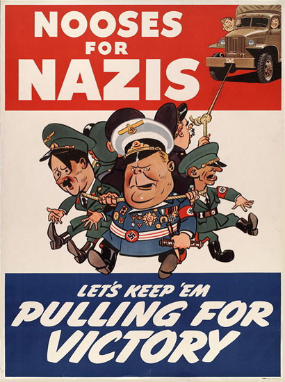 Nooses For Nazis Lets Keep Em Pulling For Victory | Vintage War Propaganda Posters 1891-1970