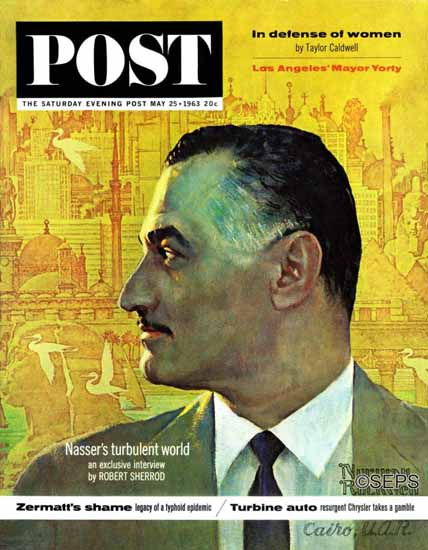 Norman Rockwell Saturday Evening Post Gamal Abdel Nasser 1963_05_25 | The Saturday Evening Post Graphic Art Covers 1931-1969