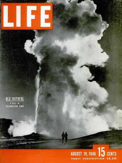 Old Faithful Yellowstone NP 19 Aug 1946 Copyright Life Magazine | Life Magazine BW Photo Covers 1936-1970