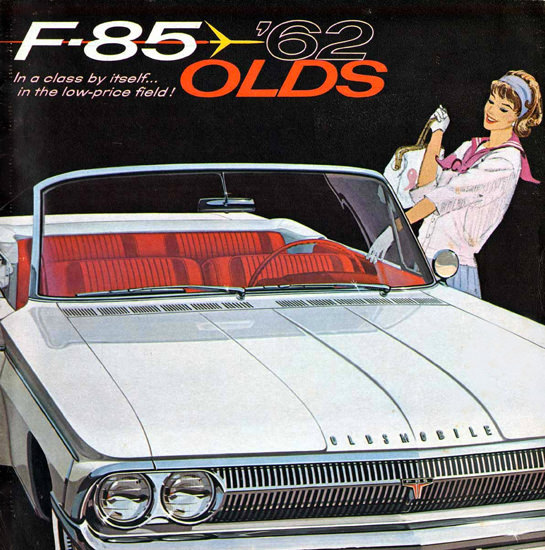 Oldsmobile F-85 Model 1962 | Sex Appeal Vintage Ads and Covers 1891-1970