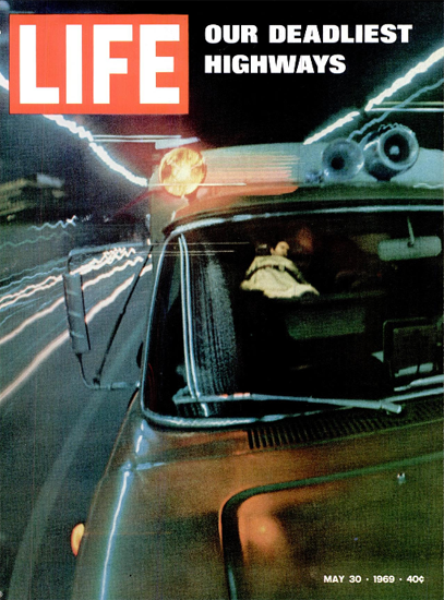 Our deadliest Highways Ambulance 30 May 1969 Copyright Life Magazine   Life Magazine Color Photo Covers 1937-1970