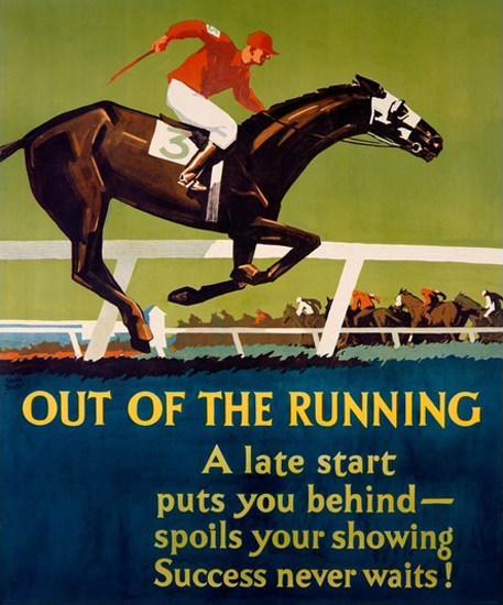 Out Of The Running Success Never Waits | Vintage Ad and Cover Art 1891-1970