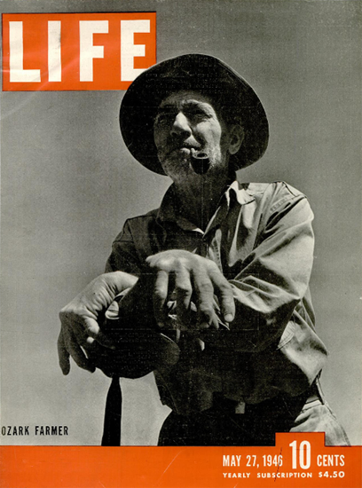 Ozark Farmer 27 May 1946 Copyright Life Magazine | Life Magazine BW Photo Covers 1936-1970