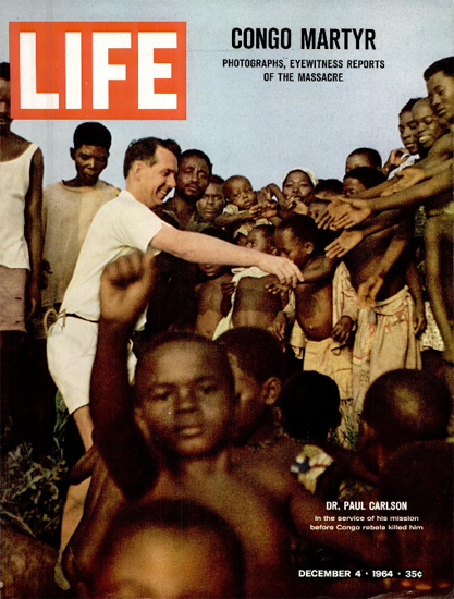 Paul Carlson killed by Congo Rebels 4 Dec 1964 Copyright Life Magazine   Life Magazine Color Photo Covers 1937-1970
