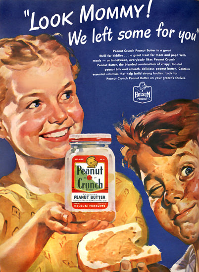 Peanut Crunch Holsum Look Mommy | Vintage Ad and Cover Art 1891-1970