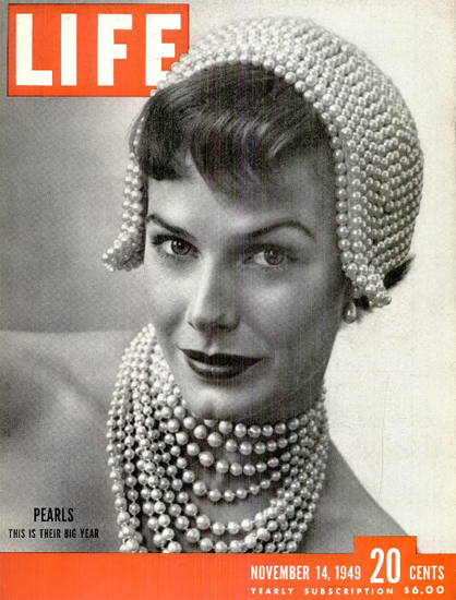 Pearls this is the big Year 14 Nov 1949 Copyright Life Magazine | Life Magazine BW Photo Covers 1936-1970