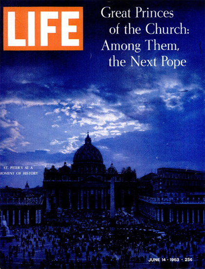 Pope Elections St Peters Dome 14 Jun 1963 Copyright Life Magazine | Life Magazine Color Photo Covers 1937-1970
