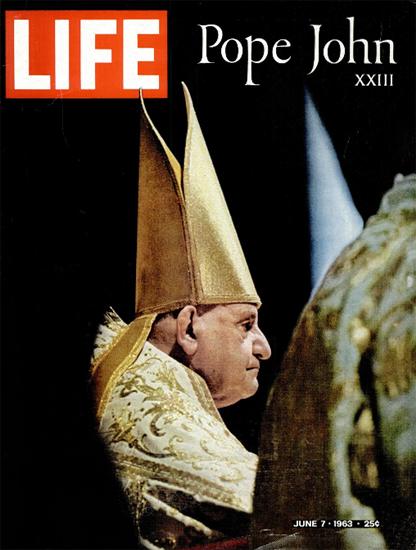 Pope John XXIII 7 Jun 1963 Copyright Life Magazine | Life Magazine Color Photo Covers 1937-1970