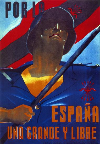Por La Espana Una Grande Y Libre Spain Espana | Vintage War Propaganda Posters 1891-1970