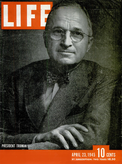 President Harry S. Truman 23 Apr 1945 Copyright Life Magazine | Life Magazine BW Photo Covers 1936-1970