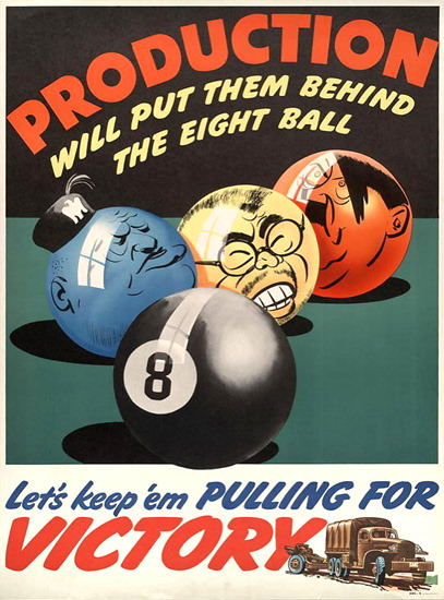 Production Will Put Them Behind The Eight Ball | Vintage War Propaganda Posters 1891-1970