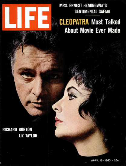 R Burton and Liz Taylor in Cleopatra 19 Apr 1963 Copyright Life Magazine | Life Magazine Color Photo Covers 1937-1970