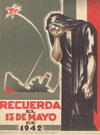 Recuerda El 13 De Mayo De 1942 | Vintage War Propaganda Posters 1891-1970