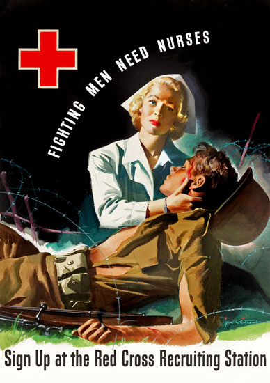 Red Cross Fighting Men Need Nurses | Vintage War Propaganda Posters 1891-1970