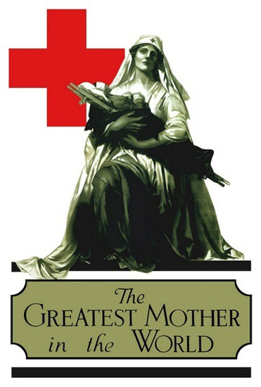 Red Cross The Greatest Mother In The World | Vintage War Propaganda Posters 1891-1970
