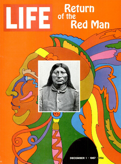 Return of the Red Man Native US 1 Dec 1967 Copyright Life Magazine | Life Magazine Color Photo Covers 1937-1970