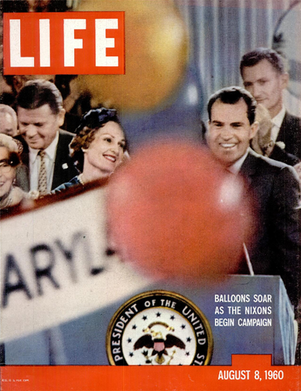 Richard Nixon Campaign 8 Aug 1960 Copyright Life Magazine | Life Magazine Color Photo Covers 1937-1970