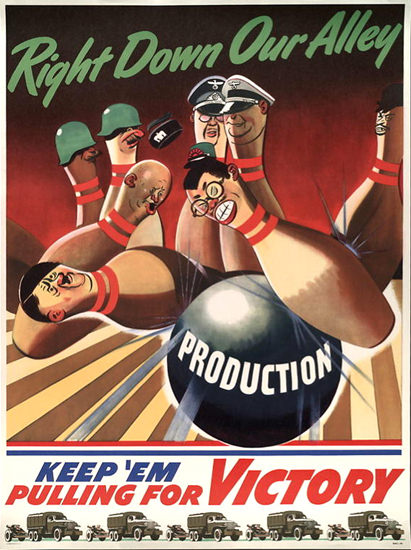 Right Down Our Alley Production | Vintage War Propaganda Posters 1891-1970