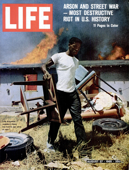 Riot Arson Street War Los Angeles 27 Aug 1965 Copyright Life Magazine | Life Magazine Color Photo Covers 1937-1970