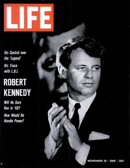 Robert Kennedy Dare Run in 1968 18 Nov 1966 Copyright Life Magazine | Life Magazine BW Photo Covers 1936-1970