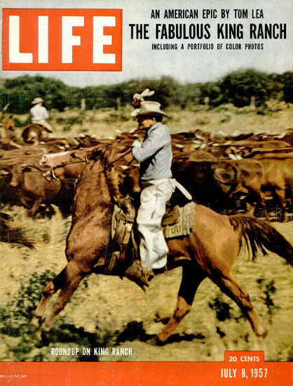Roundtrip on King Ranch in Texas 8 Jul 1957 Copyright Life Magazine | Life Magazine Color Photo Covers 1937-1970