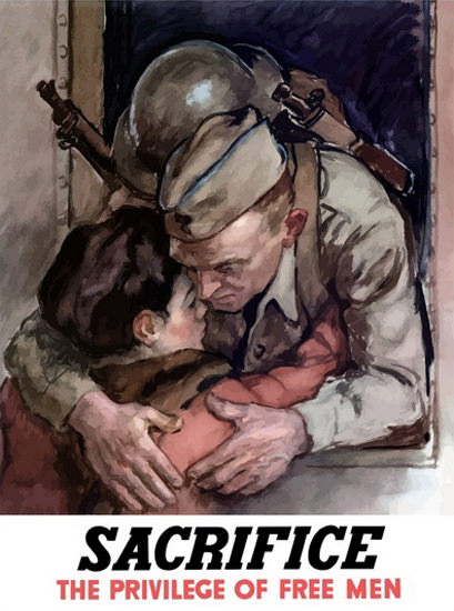 Sacrifice The Privilege Of Free Men Farewell | Vintage War Propaganda Posters 1891-1970