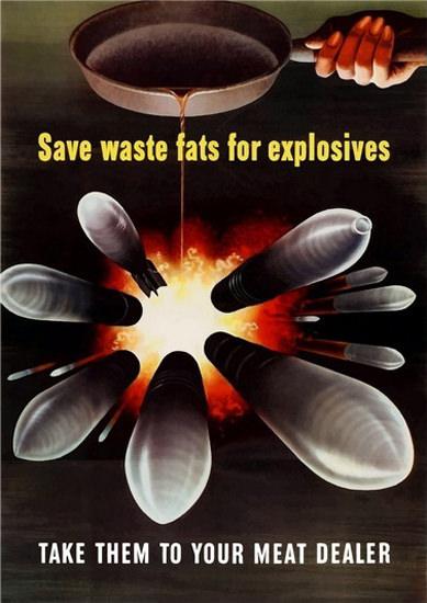 Save Waste Fats For War Explosives | Vintage War Propaganda Posters 1891-1970