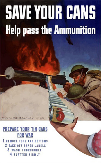 Save Your Cans For War | Vintage War Propaganda Posters 1891-1970