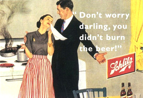 Schlitz Beer Darling You Didnt Burn The Beer   Sex Appeal Vintage Ads and Covers 1891-1970