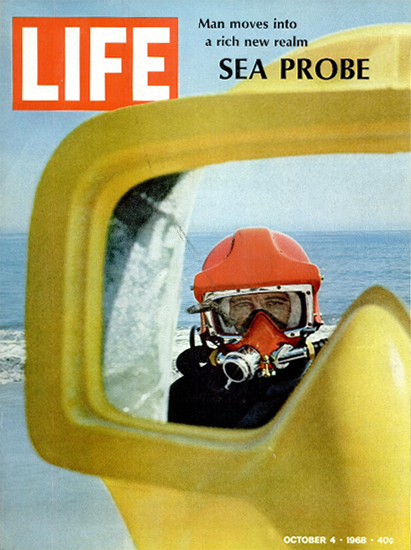 Sea Probe Man moves in New Realm 4 Oct 1968 Copyright Life Magazine | Life Magazine Color Photo Covers 1937-1970