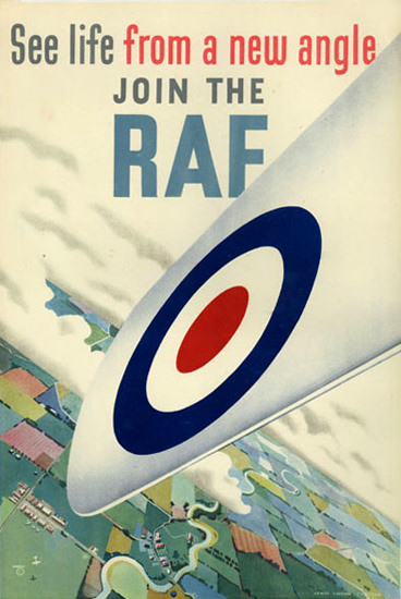 See Life From A New Angle Join The RAF | Vintage War Propaganda Posters 1891-1970