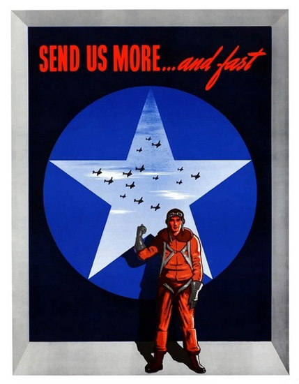Send Us More And Fast Airplains Bombers | Vintage War Propaganda Posters 1891-1970