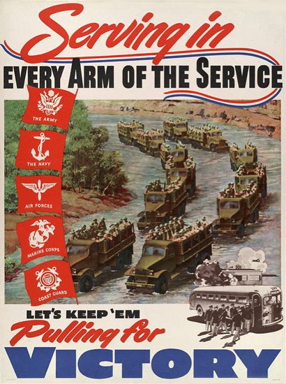 Serving In Every Arm Pulling For Victory | Vintage War Propaganda Posters 1891-1970