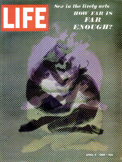 Sex in Lively Arts How Far is Enough 4 Apr 1969 Copyright Life Magazine | Life Magazine Color Photo Covers 1937-1970