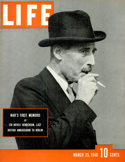 Sir Nevile Henderson 25 Mar 1940 Copyright Life Magazine | Life Magazine BW Photo Covers 1936-1970