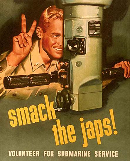 Smack The Japs Volunteer For Submarine Service | Vintage War Propaganda Posters 1891-1970