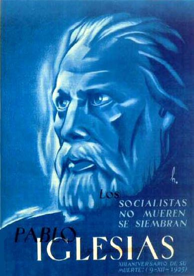 Socialistas No Mueren Se Siembran Pablo Iglesias | Vintage War Propaganda Posters 1891-1970