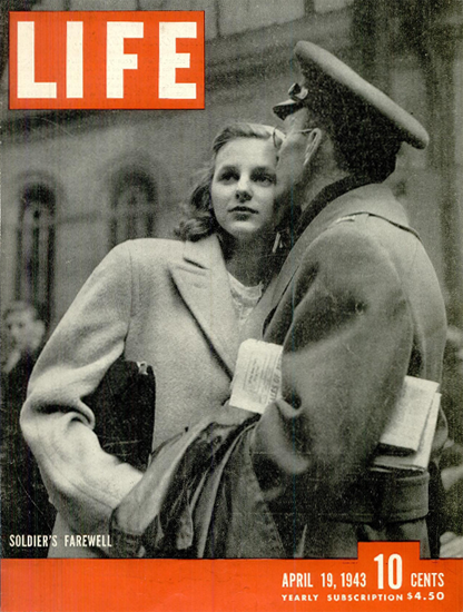 Soldiers Farewell 19 Apr 1943 Copyright Life Magazine | Life Magazine BW Photo Covers 1936-1970