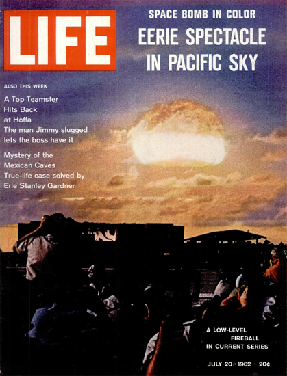 Space Bomb in Pacific Sky in Color 20 Jul 1962 Copyright Life Magazine   Life Magazine Color Photo Covers 1937-1970