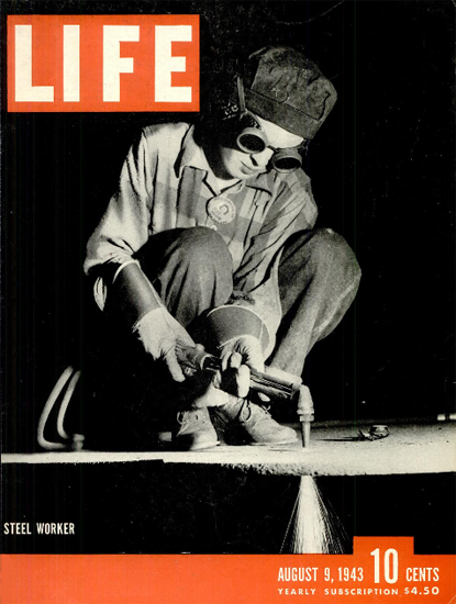 Steel Worker 9 Aug 1943 Copyright Life Magazine | Life Magazine BW Photo Covers 1936-1970