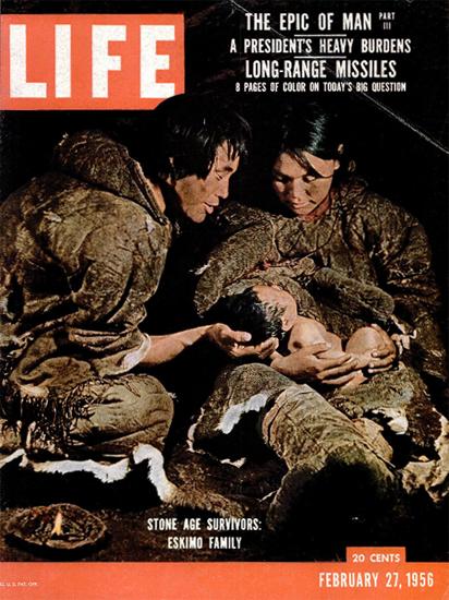 Stone Age Survivors Eskimo Family 27 Feb 1956 Copyright Life Magazine   Life Magazine Color Photo Covers 1937-1970