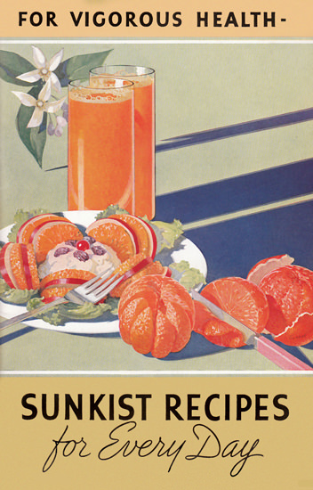 Sunkist Recipes For Every Day   Vintage Ad and Cover Art 1891-1970